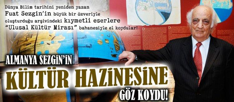 Almanya, Sezgin'in Kültür Hazinesine göz koydu!