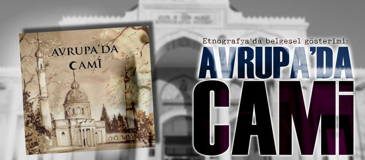 Etnografyada belgesel gösterimi: Avrupada Cami