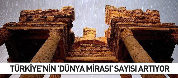 Türkiye'nin 'dünya mirası' sayısı artıyor