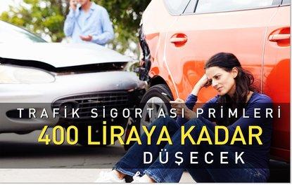 TRAFİK SİGORTASI PRİMLERİ 400 LİRAYA KADAR DÜŞECEK