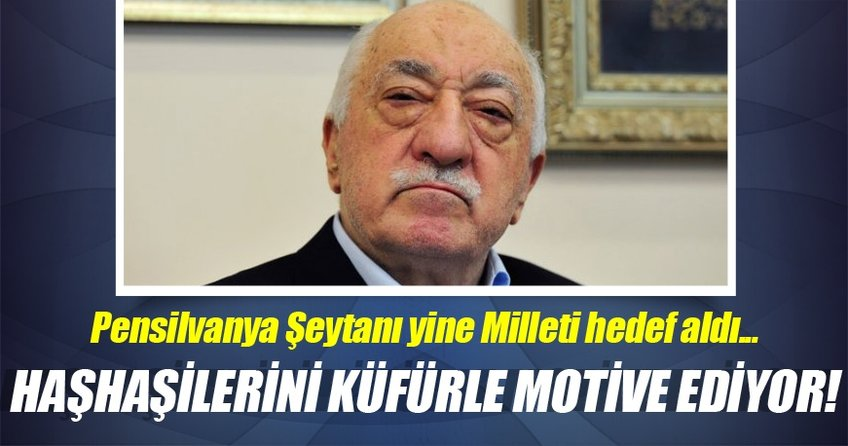 Teröristbaşı Gülen: Hepiniz şeytan ve hayvansınız