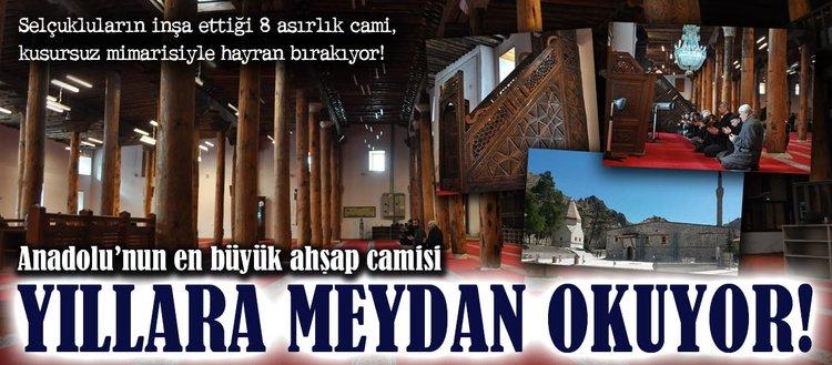 Anadolunun en büyük ahşap camisi yıllara meydan okuyor