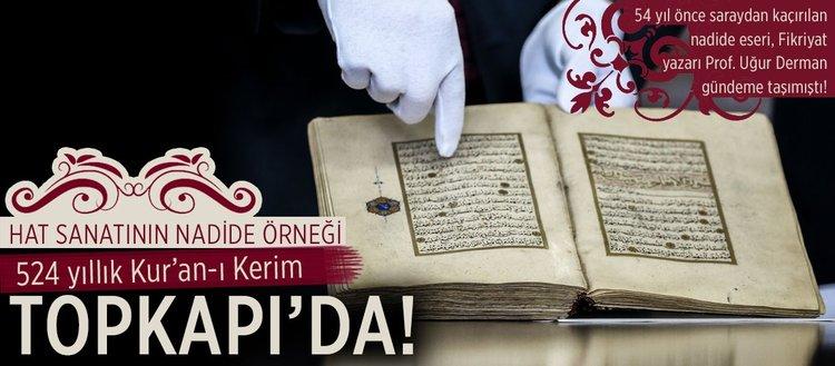 Hat sanatının nadide eseri 524 yıllık Kur'an Topkapı'da(25.05.2018 )