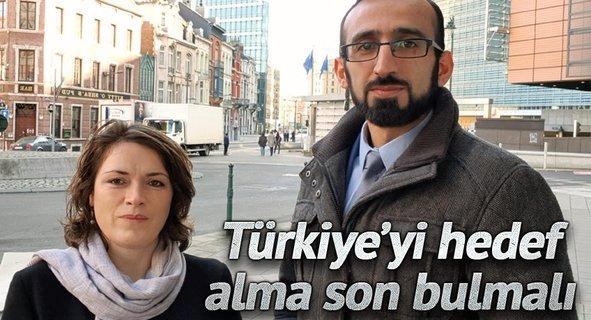 """""""Türkiye'yi hedef alma son bulmalı"""""""