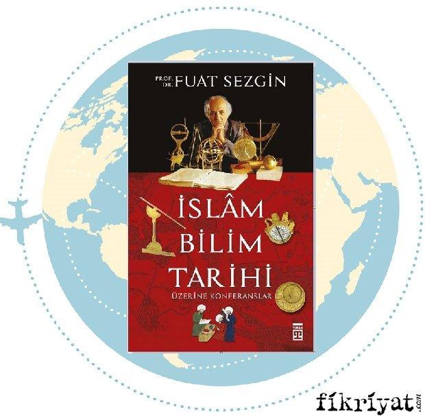 İslam Bilim Tarihi Üzerine Konferanslar - Fuat Sezgin