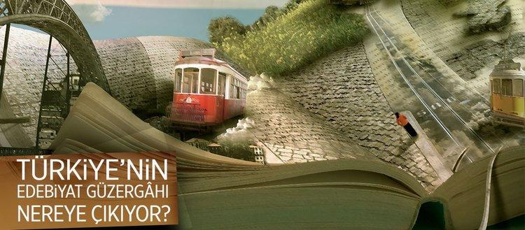 Türkiye'nin edebiyat güzergâhı nereye çıkıyor?
