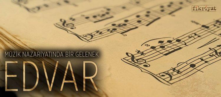 Müzik nazariyatında bir gelenek: Edvar