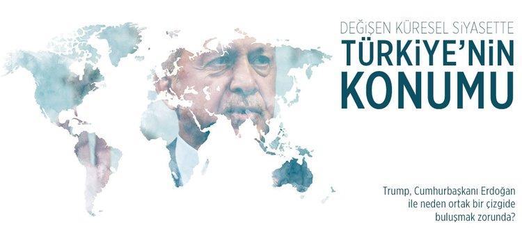 Değişen küresel siyasette Türkiye'nin konumu