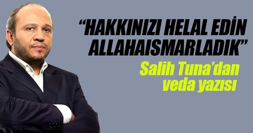 Salih Tuna veda etti