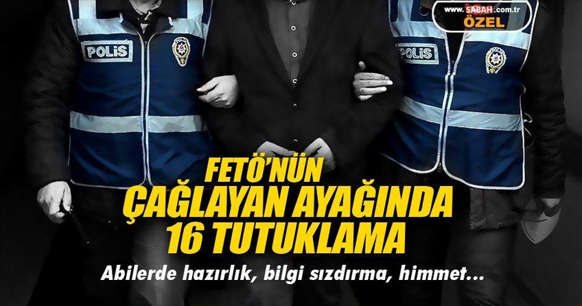 FETÖ'nün Çağlayan ayağına 16 tutuklama