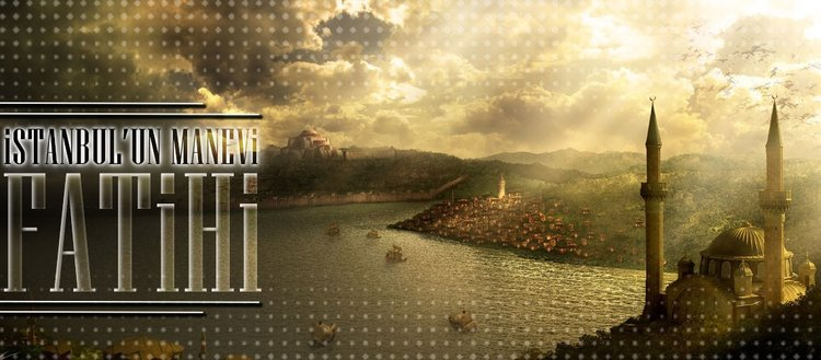 İstanbul'un manevi fatihi