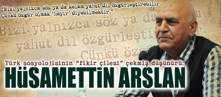 """Türk sosyolojisinin """"fikir çilesi"""" çekmiş düşünürü:Prof. Dr. Hüsamettin Arslan"""