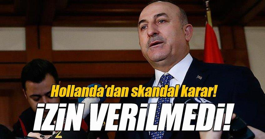 Bakan Çavuşoğlu'nun Hollanda uçuşu iptal edildi