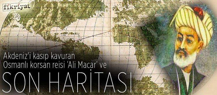 Akdeniz'i kasıp kavuran Osmanlı reisi 'Ali Macar'