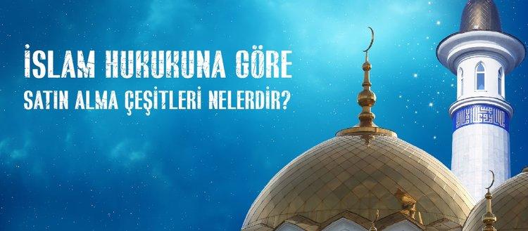 İslam hukukuna göre satış çeşitleri nelerdir? İslam'a göre hangi satışlar caizdir? Pazarlık sünnet midir?