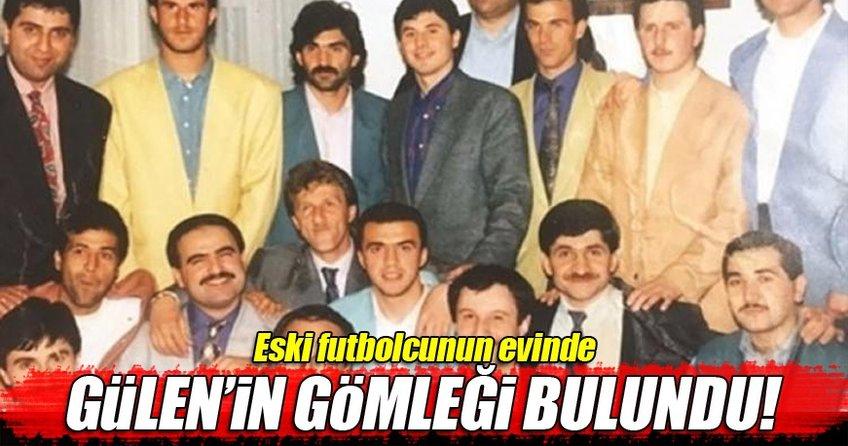 Eski futbolcunun evinde Gülen'in gömleği bulundu