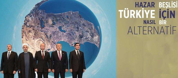 Hazar Beşlisi Türkiye için nasıl bir alternatif?