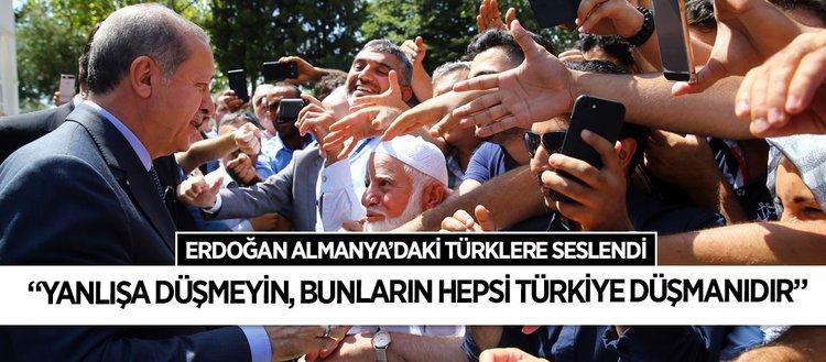 Erdoğan'dan Almanya'daki Türklere çağrı