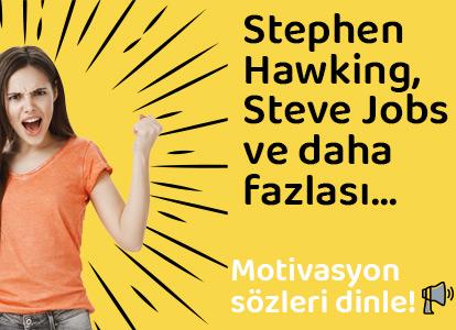 Stephen Hawking, Steve Jobs ve daha fazlası...Motivasyon sözleri...