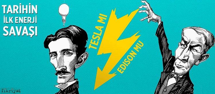 Tarihin ilk enerji savaşı Tesla mı? Edison mu?