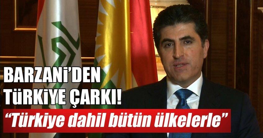 Barzani'den Türkiye çarkı!