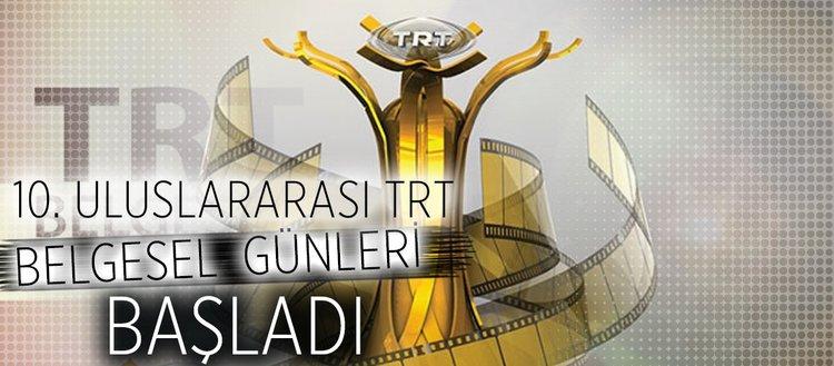 10. Uluslararası Trt belgesel günleri başladı