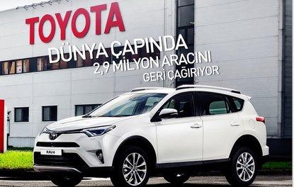 Toyota, dünya çapında 2,9 milyon aracını geri çağırıyor