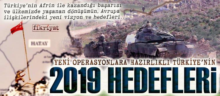 Yeni operasyonlara hazırlıklı Türkiye'nin 2019 hedefleri