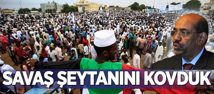 Darfur'dan savaş şeytanını kovduk, yeni bir sayfa açtık