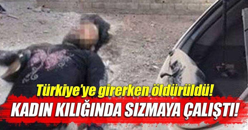 Kadın kılığında Türkiye'ye girerken öldürüldü!