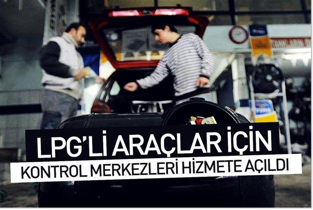 LPG'li araçlar için kontrol merkezleri hizmete açıldı