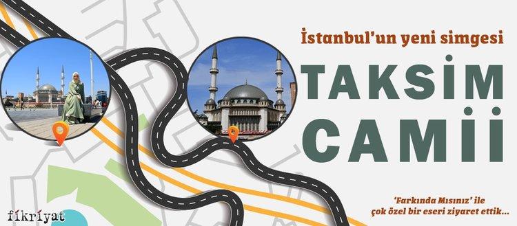 İstanbul'un yeni simgesi: Taksim Camii