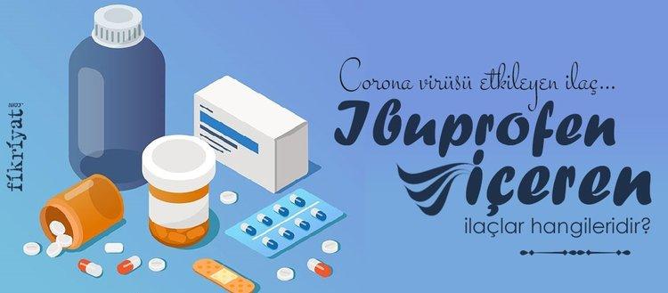 İbuprofen nedir? İbuprofen içeren ilaçlar hangileridir? İbuprofen corona virüsü etkileyen ilaç…