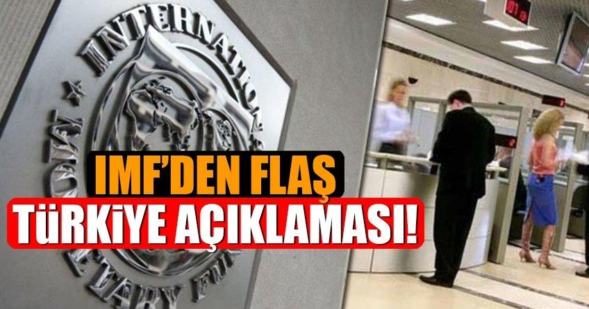 IMFden flaş Türkiye açıklaması!