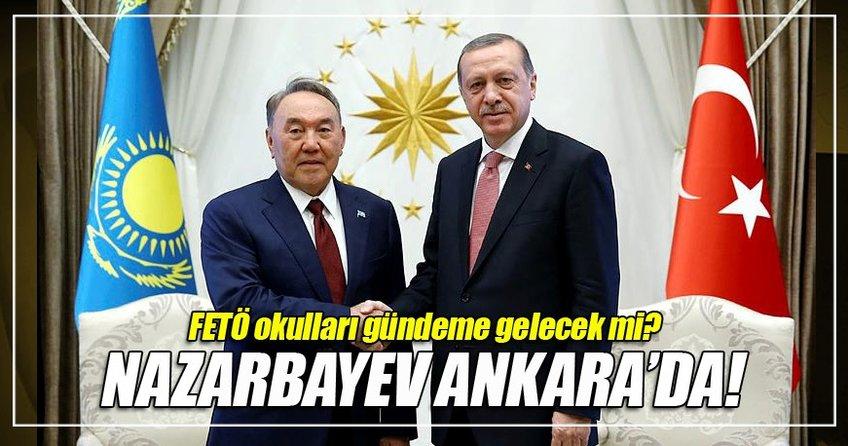 Kazakistan Cumhurbaşkanı Nazarbayev Ankara'da