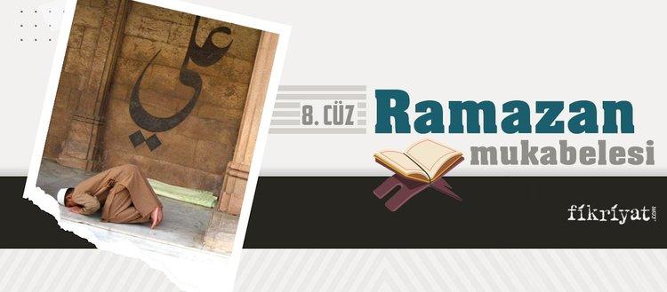 Ramazan mukabelesi Kur'an-ı Kerim hatmi 8. cüz