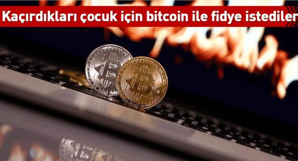 Kaçırdıkları çocuk için bitcoin ile fidye istediler