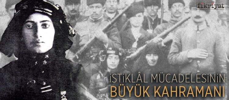 İstiklal mücadelesinin büyük kahramanı: 'Kara Fatma'