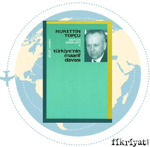 Türkiye'nin Maarif Davası - Nurettin Topçu