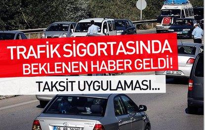Şirketler trafik sigortasında taksit uygulamasını kaldırdı