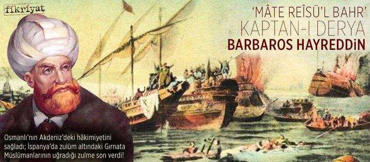 Kaptan-ı Derya: Barbaros Hayreddin Paşa