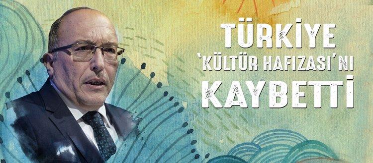 Türkiye 'kültür hafızası'nı kaybetti