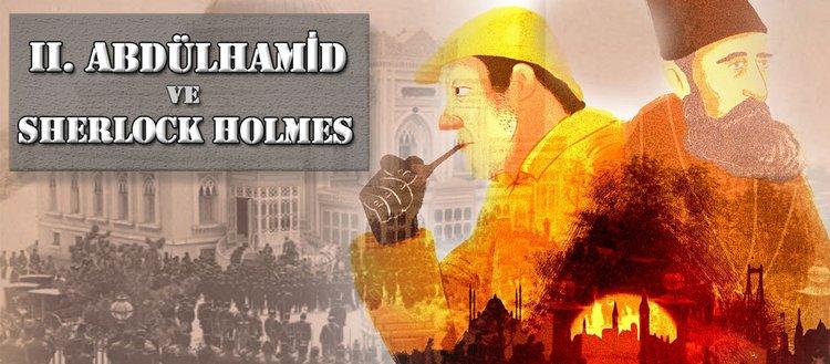 Sherlock Holmes'un ilk çevirilerini II. Abdulhamid yaptırdı