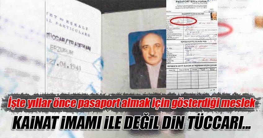 FETÖ elebaşı pasaport almak için de yalan söylemiş!