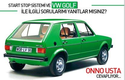 START STOP SİSTEMİ VE VW GOLF İLE İLGİLİ SORULARIMI YANITLAR MISINIZ?