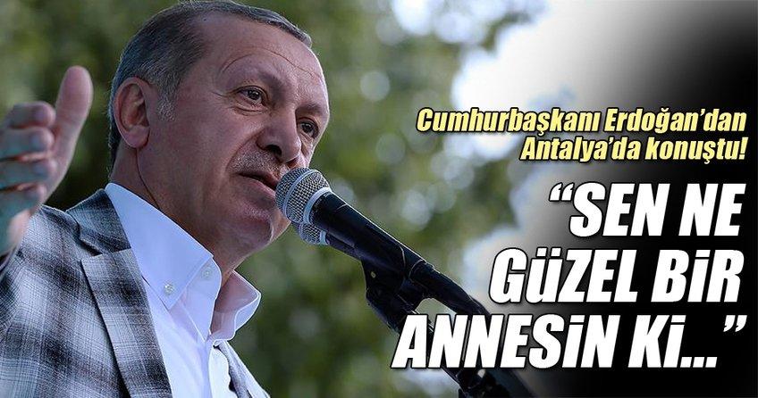 Cumhurbaşkanı Erdoğan'dan, Antalya'da önemli açıklamalar!