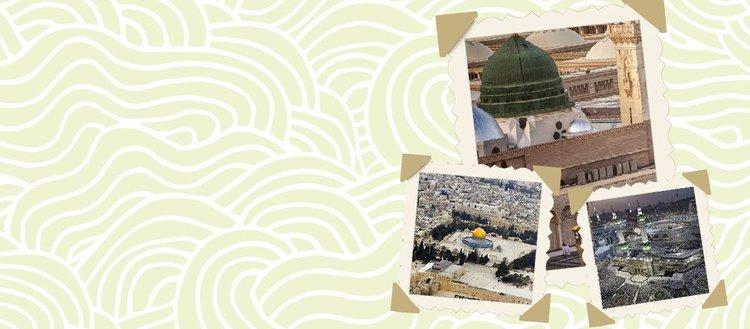 Peygamberimizin 'ziyaret edin' buyurduğu üç mescid