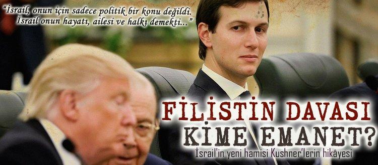 İsrail'in yeni hamisi Kushner'lerin hikâyesi
