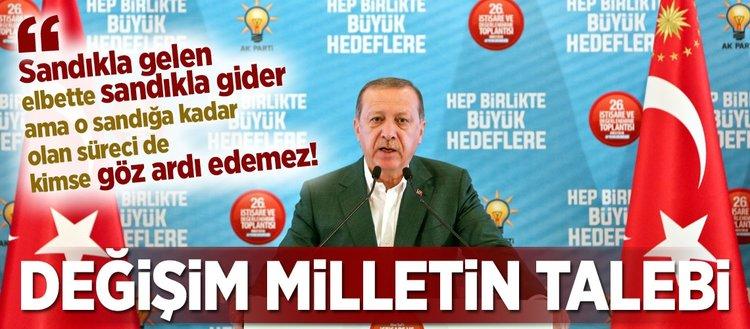 Erdoğan: Değişim milletin talebi