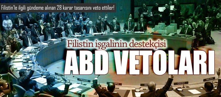 Filistin işgalinin destekçisi ABD vetoları